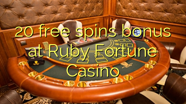 20 free spins bonus at Ruby Fortune Casino