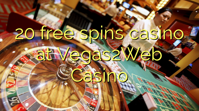 20自由Vegas2Web賭場賭場旋轉