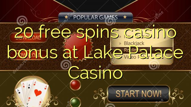 20 frjálsa spilar spilavíti bónus á Lake Palace Casino