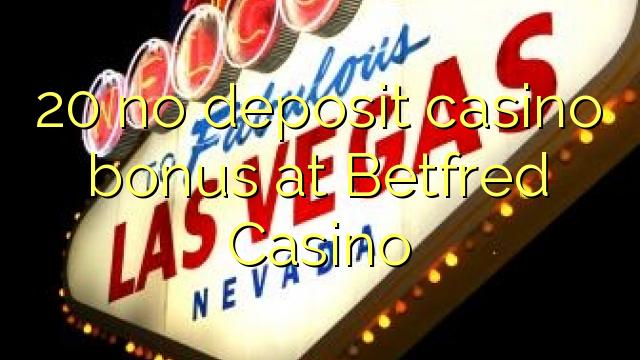 20 Betfred Casino heç bir depozit casino bonus