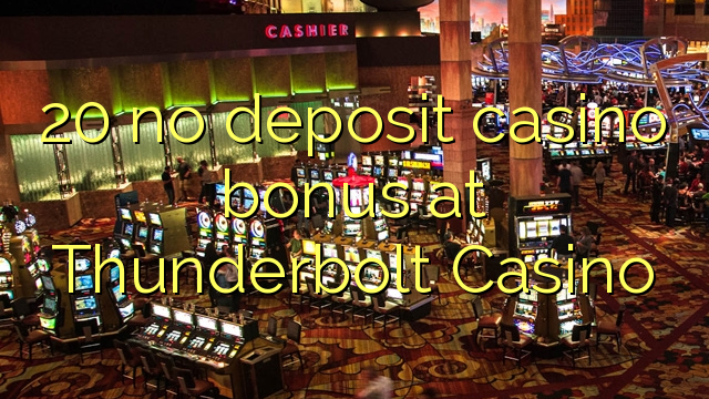 thunderbolt casino no deposit codes
