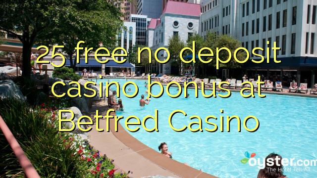Betfred Casino-da 25 pulsuz depozit qazanmaq bonusu yoxdur