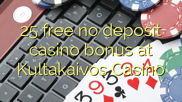 Kultakaivos Casino heç bir depozit casino bonus pulsuz 25