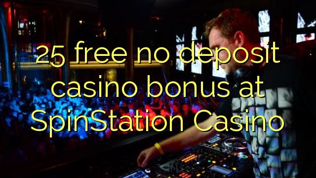 SpinStation कैसीनो में कोई जमा कैसीनो बोनस मुक्त 25