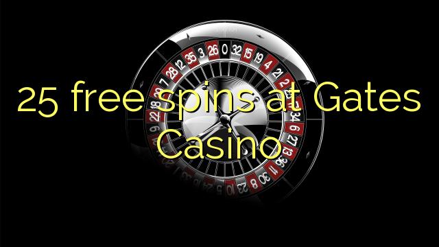 25 ройгон дар Gates Casino