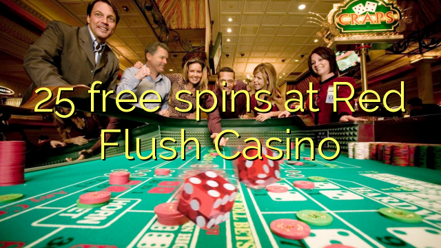 25 berputar percuma di Casino Red Flush