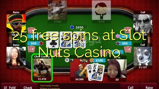 25 berputar percuma di Casino Slot Nuts