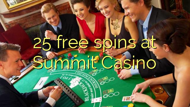 25 free spins at Summit Casino