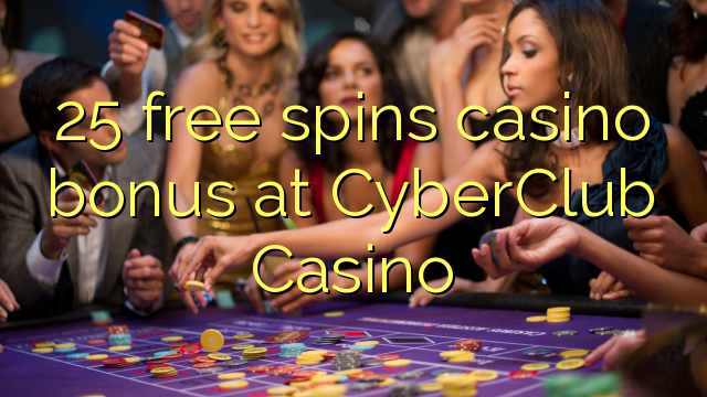 25 gratis spinner casino bonus på CyberClub Casino