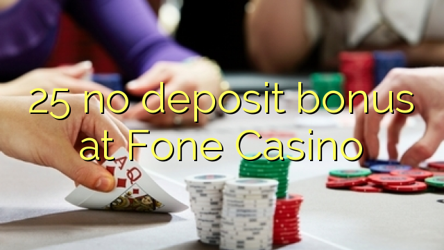 no deposit fone casino