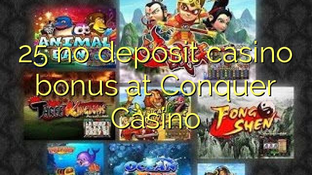 25 ingen indbetaling casino bonus på Conquer Casino