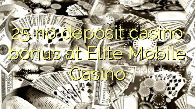 25 нест пасандози бонуси казино дар Elite Mobile Казино
