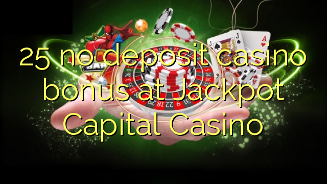 jackpot capital casino no deposit signup bonus