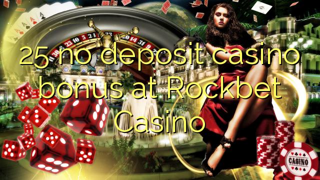 25 bonus sans dépôt de casino au Casino Rockbet