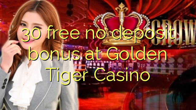 Golden tiger casino bonus