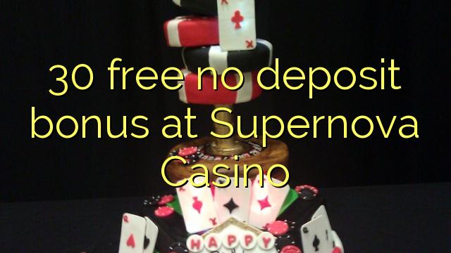 30 free no deposit bonus at Supernova Casino