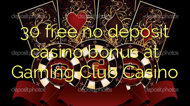 30 yantar da babu ajiya gidan caca bonus a caca Club Casino