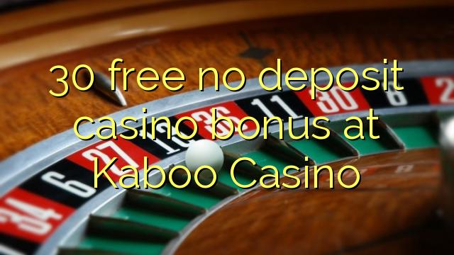 30 membebaskan tiada bonus kasino deposit di Kaboo Casino