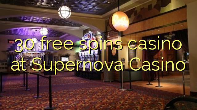 30 free spins casino at Supernova Casino