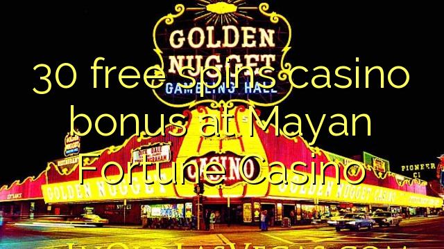 Maya Fortune Casino-da 30 pulsuz casino casino bonusu