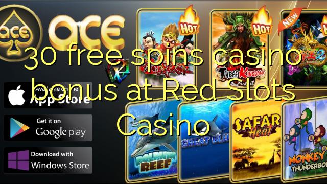 30自由旋轉賭場獎金在紅角子機賭場
