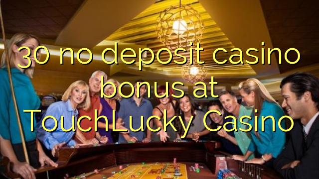30 нест пасандози бонуси казино дар TouchLucky Казино