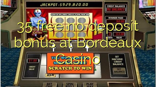 35 uvolnit žádný bonus vklad na Bordeaux kasina