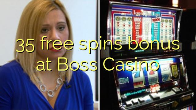 Bonus gratis 35 di Boss Casino