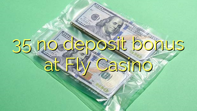 Fly Casino-da 35 depozit bonusu yoxdur