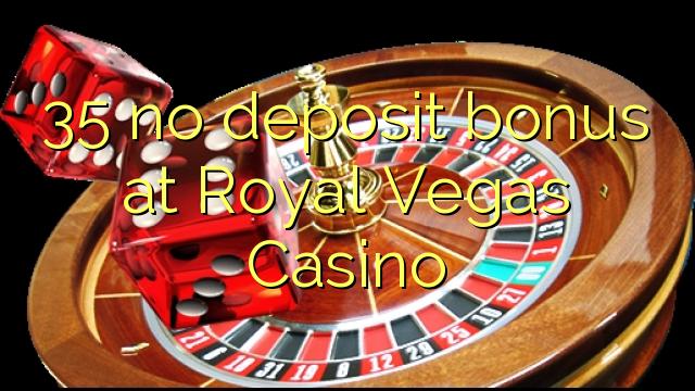 35 bonus senza deposito al Royal Vegas Casino