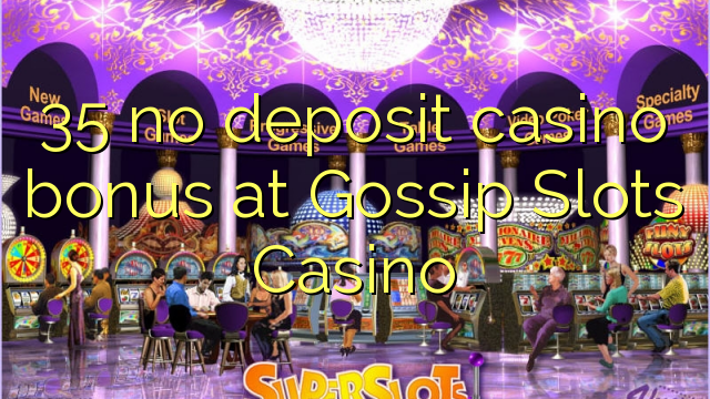 Drake Casino and Gossip Slots 5 no deposit bonus  15102017
