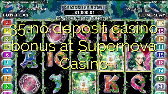 35 no deposit casino bonus at Supernova Casino