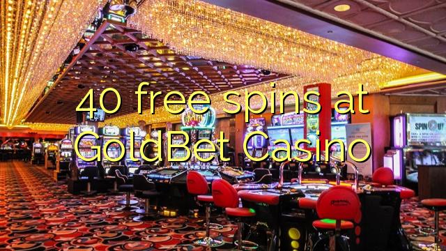 GoldBet Casino-da 40 pulsuz spins