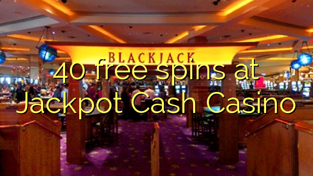 jackpot cash casino free spins