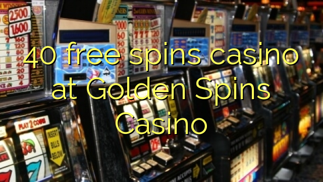 40 Free Spins Casino bei Golden Spins Casino