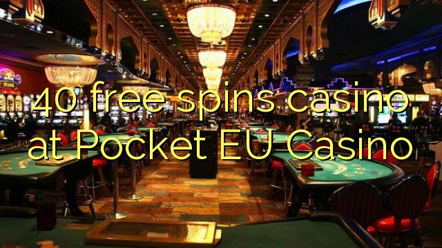 40 gratis spins casino hos Pocket EU Casino