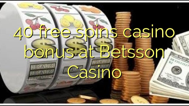 40 bezplatný casino bonus v kasinu Betsson