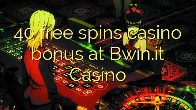 40 озод spins бонуси казино дар Bwin.it Казино