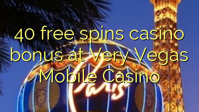 40 gratis spins casino bonus på Very Vegas Mobile Casino