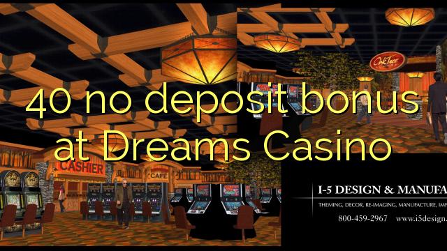 40 euweuh deposit bonus di Impian Kasino