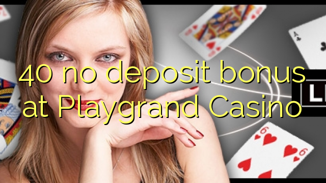 no deposit bonus playgrand casino