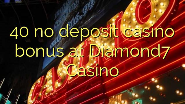 40 нест пасандози бонуси казино дар Diamond7 Казино