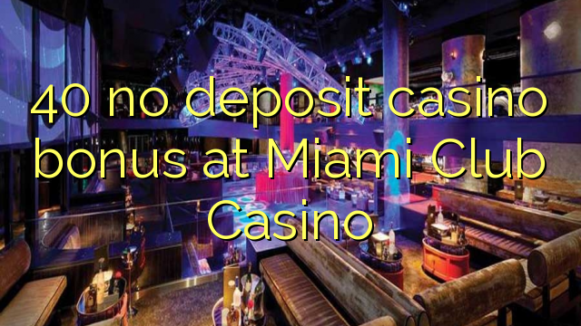 bonus for miami club casino