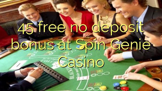 45 tasuta ei deposiidi boonus kell Spin Genie Casino