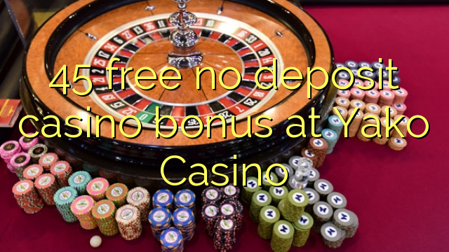 45 нест бонус амонатии казино дар Yako Казино озод