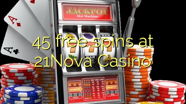 45 berputar percuma di 21Nova Casino