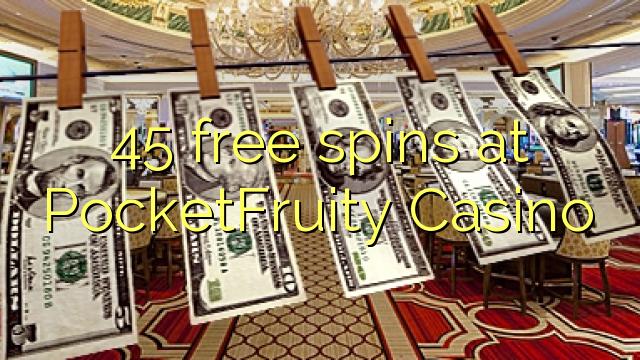 45 free spins på PocketFruity Casino