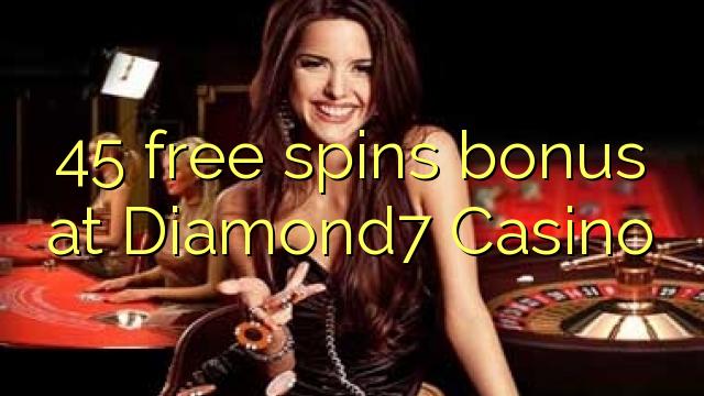 45 озод spins бонус дар Diamond7 Казино