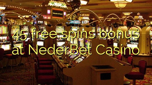 45 ücretsiz NederBet Casino'da ikramiye spin