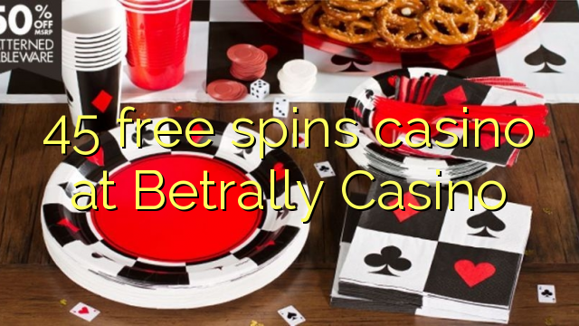 Deducit ad liberum online casino 45 Betrally